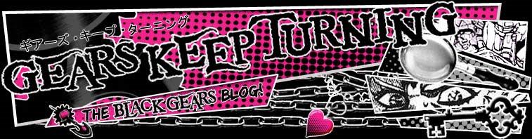 Gears Keep Turning: the Black Gears Blog