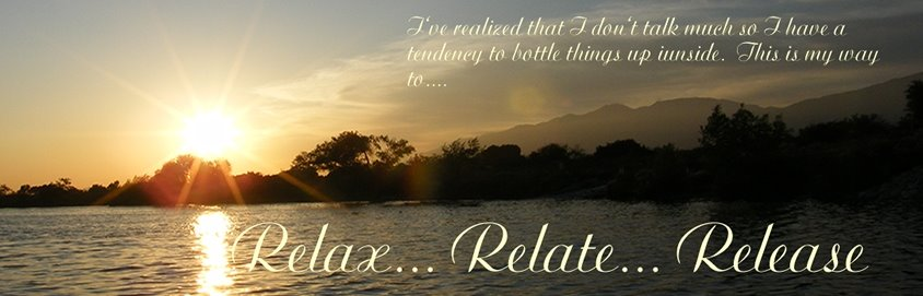 RELAX... RELATE... RELEASE