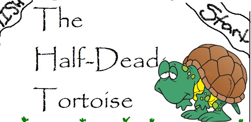 The Half-Dead Tortoise