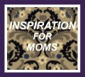 Link to Inspiration For Moms