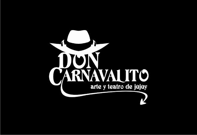 """DON CARNAVALITO """"Arte y teatro de Jujuy"""""""