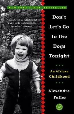 Book Review: Don't Let's Go to the Dogs Tonight by Alexandra Fuller