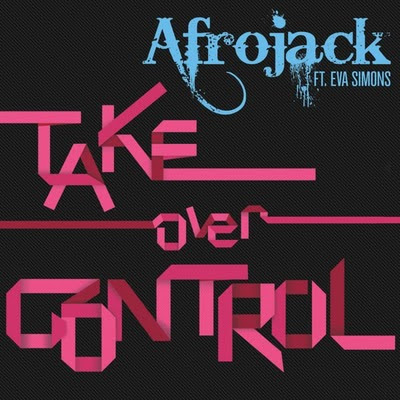 Afrojack Feat Eva Simons - Take Over Control/Spencer And Hill Remix