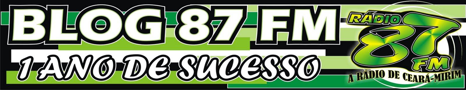 Rádio 87 FM (((O Blog de Ceará Mirim)))