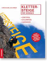 Klettersteige für Könner - Südtirol, Dolomiten, Gardasee, Lessinische Alpen