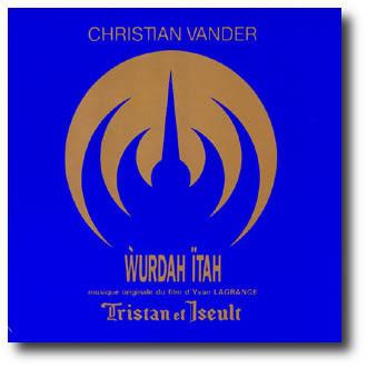 Christian Vander Tristan Et Iseult Musique Originale Du Film DYves Lagrange