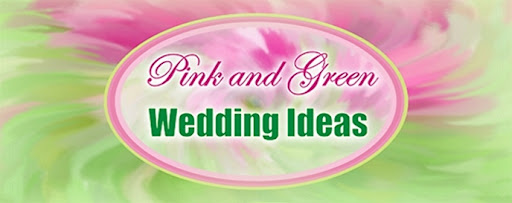 Pink and Green Wedding Ideas