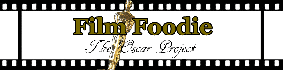 Film Foodie: The Oscar Project