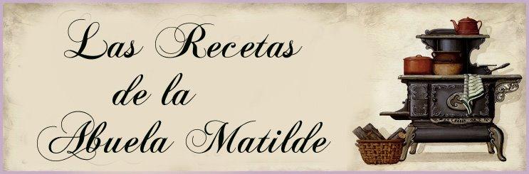 Recetas de la Abuela Matilde