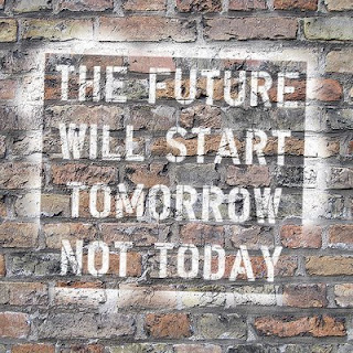 future starts tomorrow funny sign photo