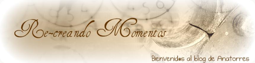 RE-CREANDO MOMENTOS