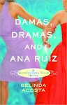 GIVEAWAY: 3 copies of Damas, Dramas, and Ana Ruiz, US&Canada