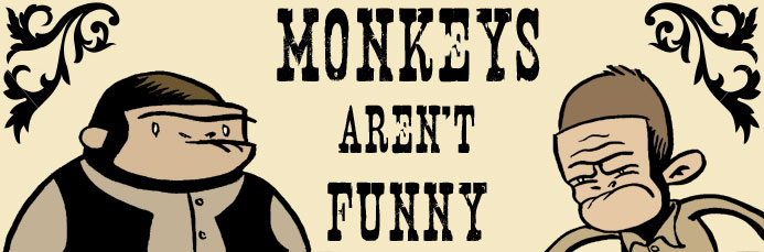 Monkeys Aren&#39;t Funny