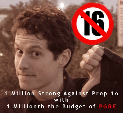 1 Million Strong Against Prop 16 w/ 1 Millionth the Budget of PG+E OFFICIAL WEBSITE