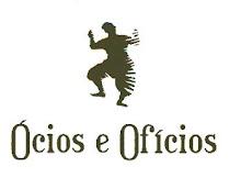 OCIOS E OFICIOS