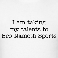 Bro Nameth Shirts