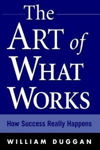 Download Free ebooks The Art of What Works How Success Really Happens