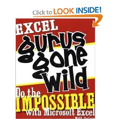 Download Free ebooks Excel Gurus Gone Wild: Do the IMPOSSIBLE with Microsoft Excel