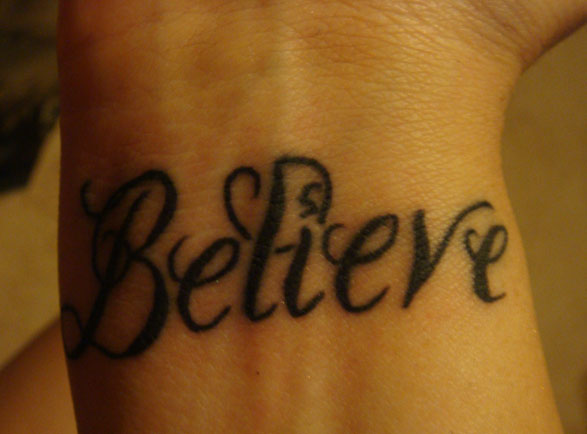 believe tattoo. elieve tattoos wrist