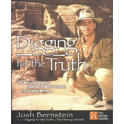 Digging For The Truth: One Man's Epic Adventure Exploring the World's ...