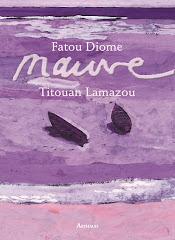 """Fatou Diome et Titouan Lamazou, """"Mauve"""", Arthaud"""