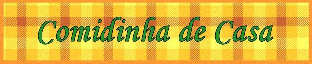 COMIDINHA DE CASA