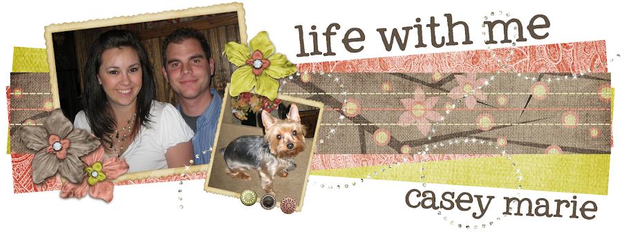 Life with me CaseyMarie