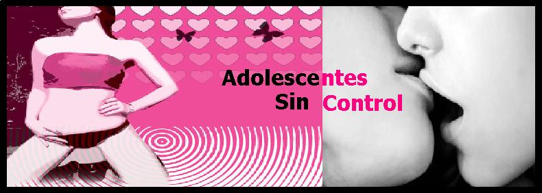 Adolescentes sin control