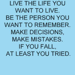 Quotes - Live The Life You Want To Live