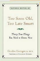 Too Soon Old, Too Late Smart - Thirty True Things You Need to Know Now