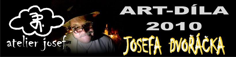ATELIER JOSEF - DÍLA 2010