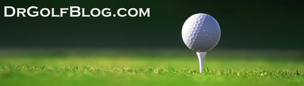 Dr Golf Blog- Golf Tips and Information
