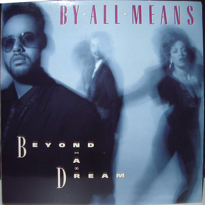 By All Means - Beyond A Dream 1989