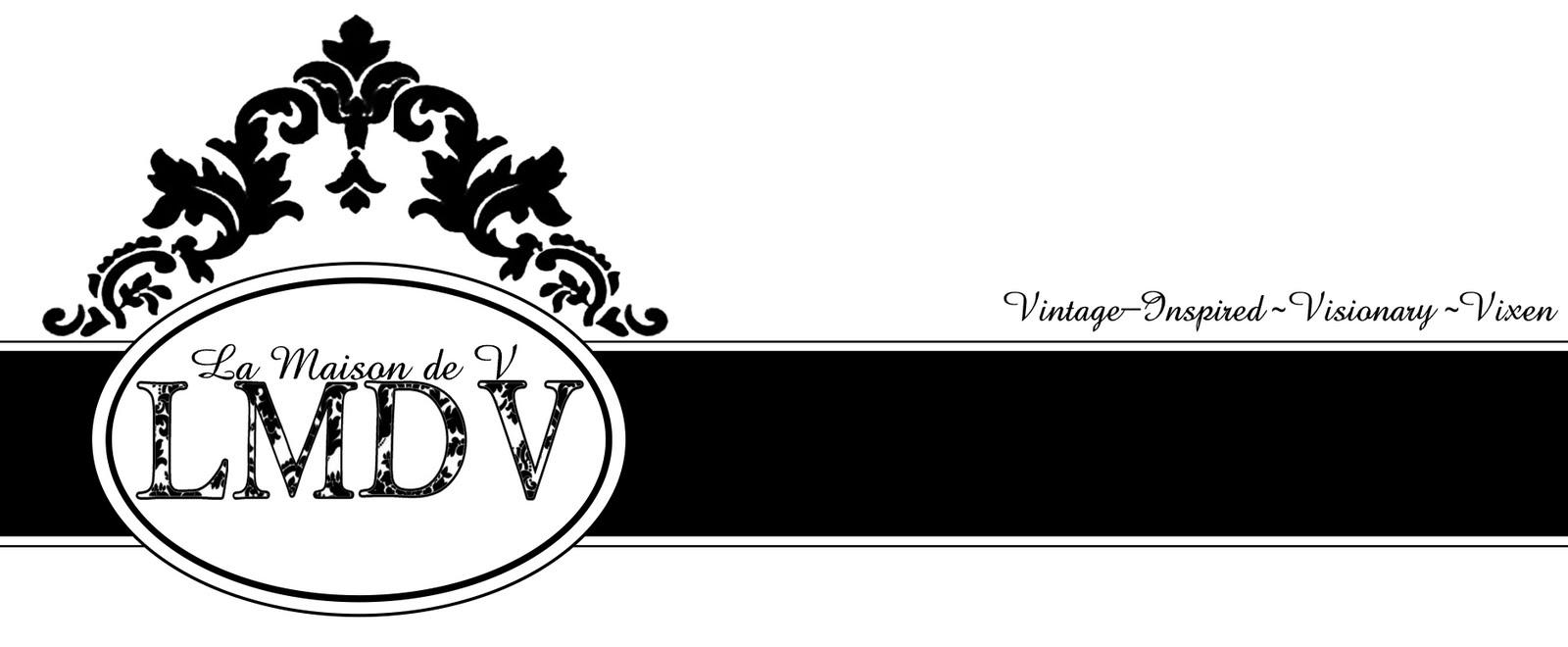 La Maison de V