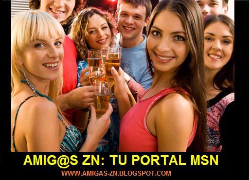 AMIGAS ZN: TU PORTAL MSN PARA CONOCER GENTE NUEVA