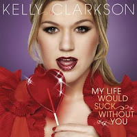My Life Would  Suck Without You, Kelly Clarkson