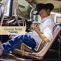 Twang, George Strait