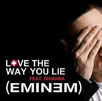 Love The Way You Lie, Eminem Featuring Rihanna