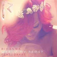 What's My Name?, Rihanna Featuring Drake