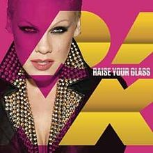 Raise Your Glass, P!nk