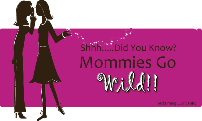 Mommies go wild!