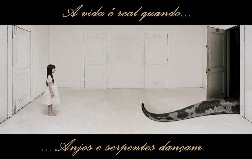 Quando anjos e serpentes dançam.