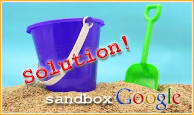 6 Tips Untuk Keluar Dari Google Sandbox!!