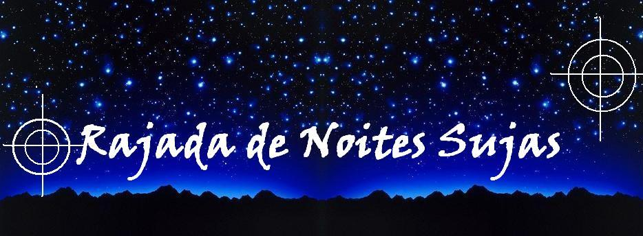 Rajadas de Noites Sujas