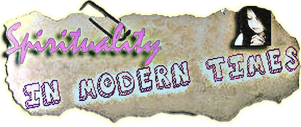 SPIRITUALITY IN MODERN TIMES