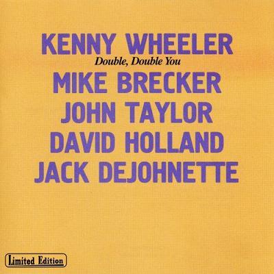 Ce que vous écoutez là tout de suite - Page 37 Front+Kenny+Wheeler+-+Double,+Double+You