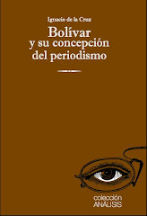 """""""BOLÍVAR Y SU CONCEPCIÓN DEL PERIODISMO"""""""