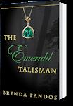 Win The Emerald Talisman by Brenda Pandos!!