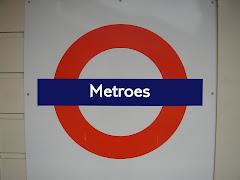 Metroes