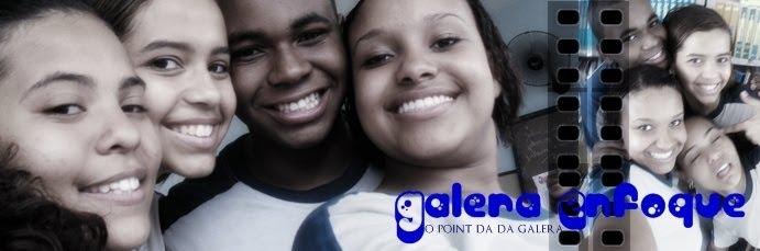 GALERA ENFOQUE - O POINT DA GALERA